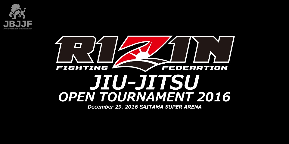 RIZIN FF JIU-JITSU OPEN TOURNAMENT 2016 2016.12.29 SAITAMA SUPER ARENA